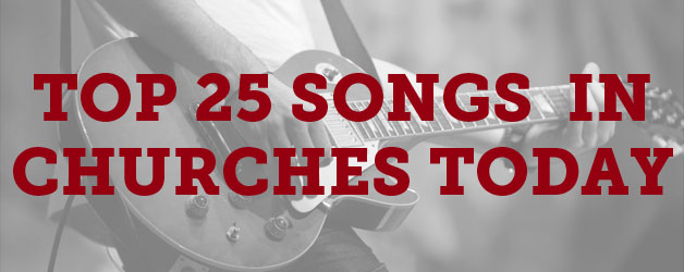 What  Are the Top Songs Sung in Churches Today?