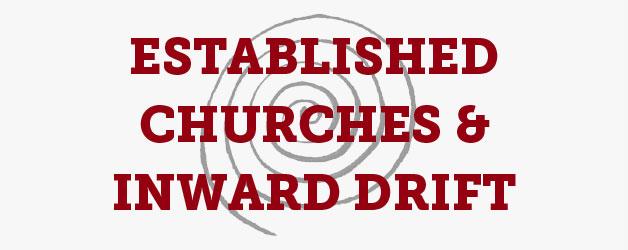 Established Churches and Inward Drift