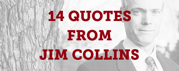 Fourteen Indispensable Leadership Quotes From Jim Collins Fascinating Good To Great Quotes