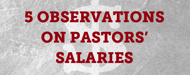 fabfc39fd8e66 Five Things You Should Know about Pastors  Salaries - ThomRainer.com