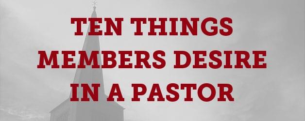 Ten Things Church Members Desire In A Pastor Thomrainer