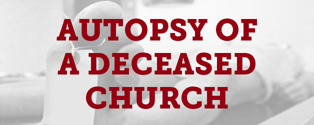 Autopsy Of A Deceased Church 11 Things I Learned Thomrainer