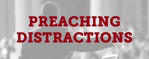Top Ten Actual Stories of Preaching Distractions