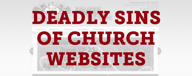 Seven (Plus One) Deadly Sins of a Church Website