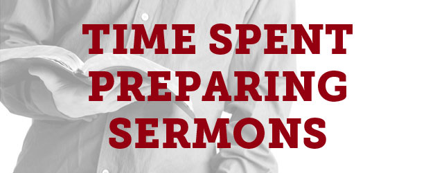 How Much Time Do Pastors Spend Preparing a Sermon?