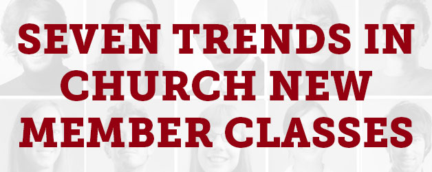 Seven Trends in Church New Member Classes