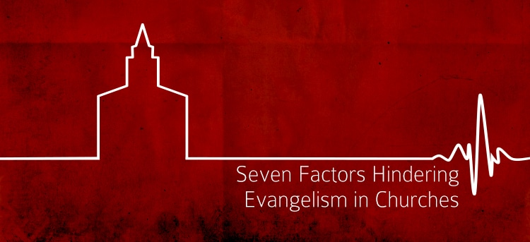 Seven-Factors-That-Are-Hindering-Evangelism-in-Churches
