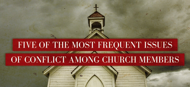 Five-of-the-Most-Frequent-Issues-of-Conflict-among-Church-Members