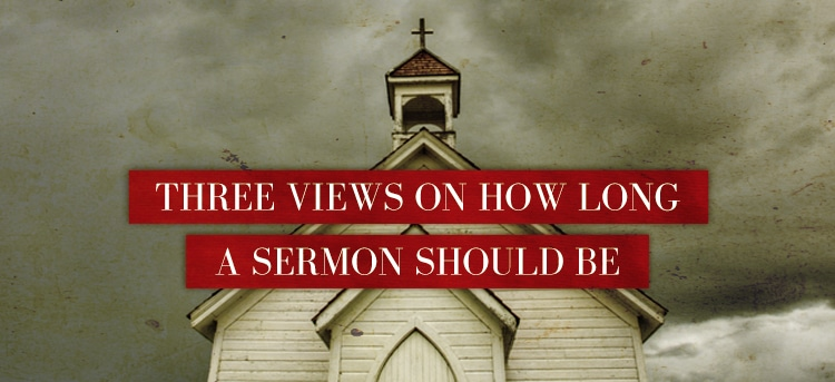 Three Views on How Long a Sermon Should Be - ThomRainer com