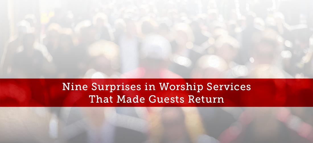 Nine-Surprises-in-Worship-Services-That-Made-Guests-Return