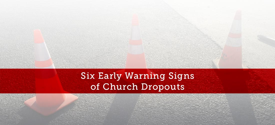 Six-Early-Warning-Signs-of-Church-Dropouts