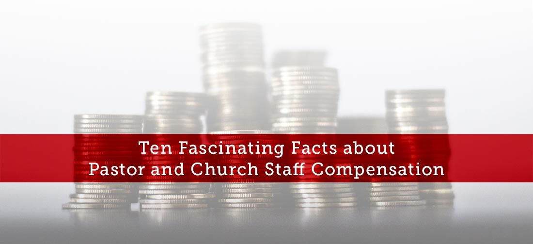 ten fascinating facts about pastor and church staff compensation - Church Administrator Salary