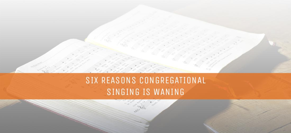 six-reasons-congregational-singing-is-waning