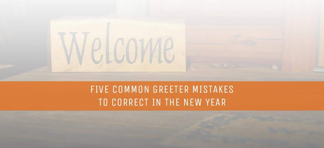 five-common-greeter-mistakes-to-correct-in-the-new-year