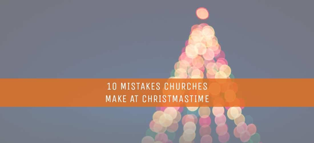 10 Mistakes Churches Make at Christmastime   Church Answers