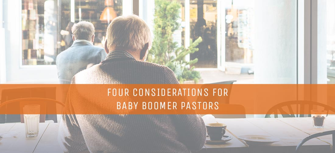 Four Considerations for Baby Boomer Pastors